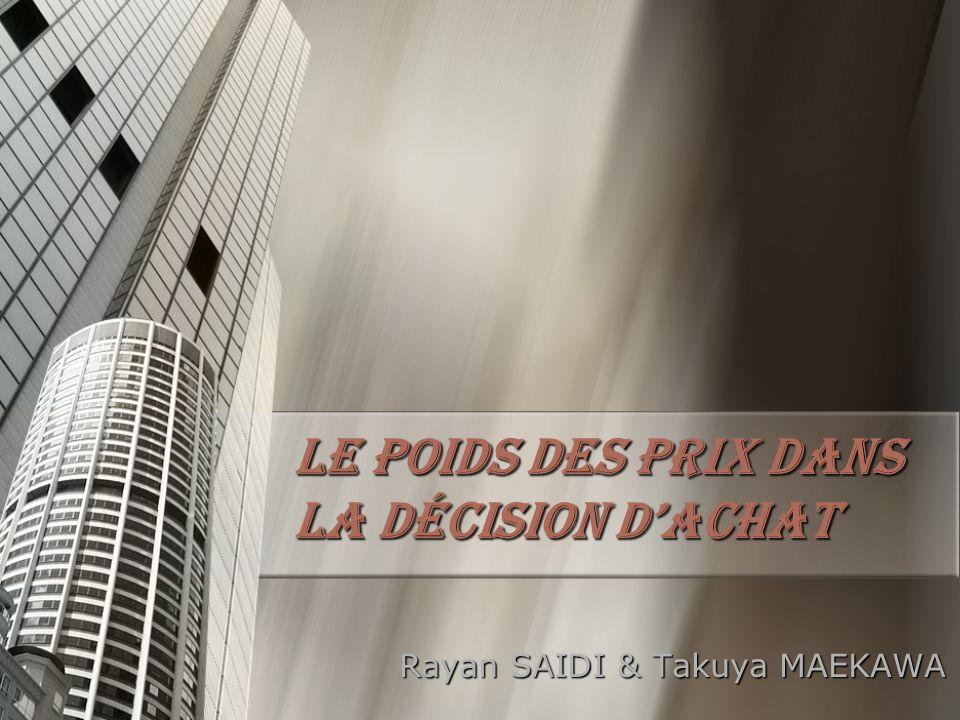 Le poids des prix dans la décision d'achat Rayan SAIDI & Takuya MAEKAWA