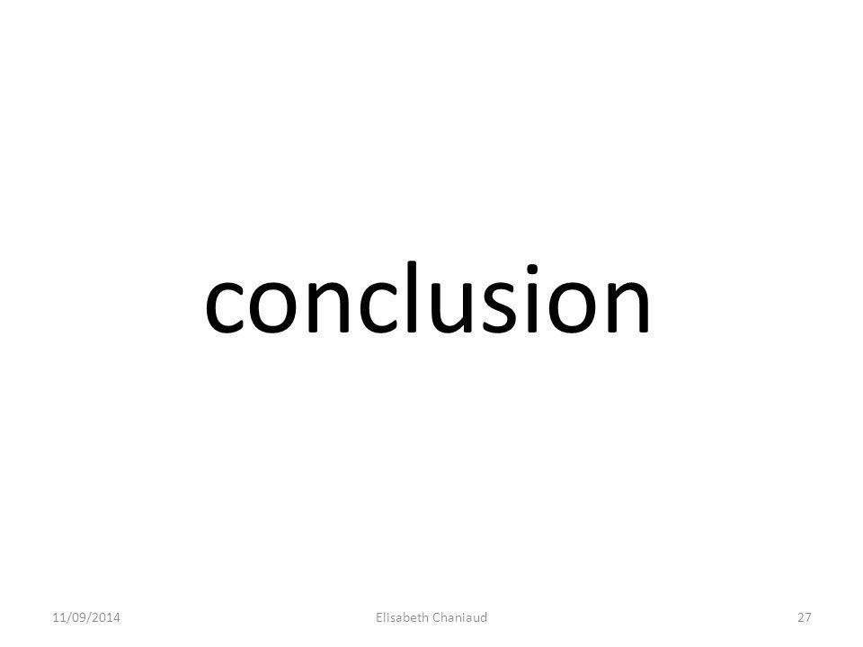 conclusion 11/09/201427Elisabeth Chaniaud