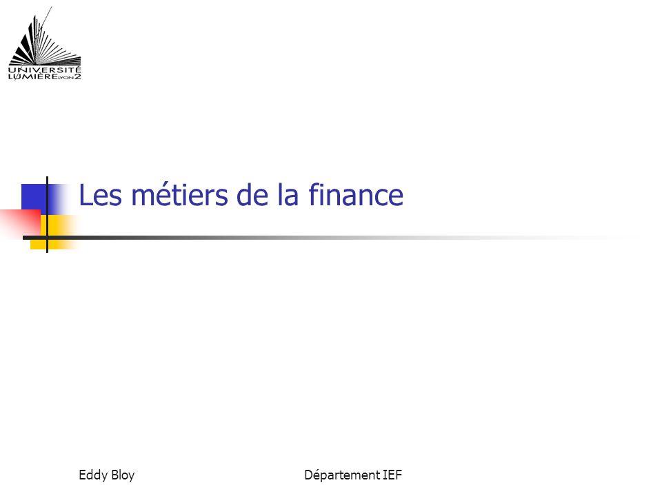 Eddy BloyDépartement IEF Les métiers de la finance