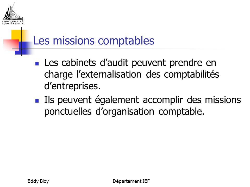 Eddy BloyDépartement IEF Les missions comptables Les cabinets d'audit peuvent prendre en charge l'externalisation des comptabilités d'entreprises.
