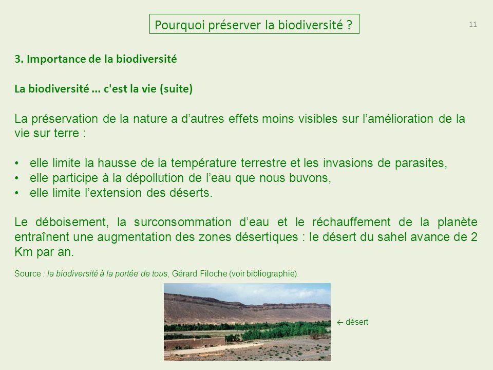 11 Pourquoi préserver la biodiversité ? 3. Importance de la biodiversité La biodiversité... c'est la vie (suite) La préservation de la nature a d'autr