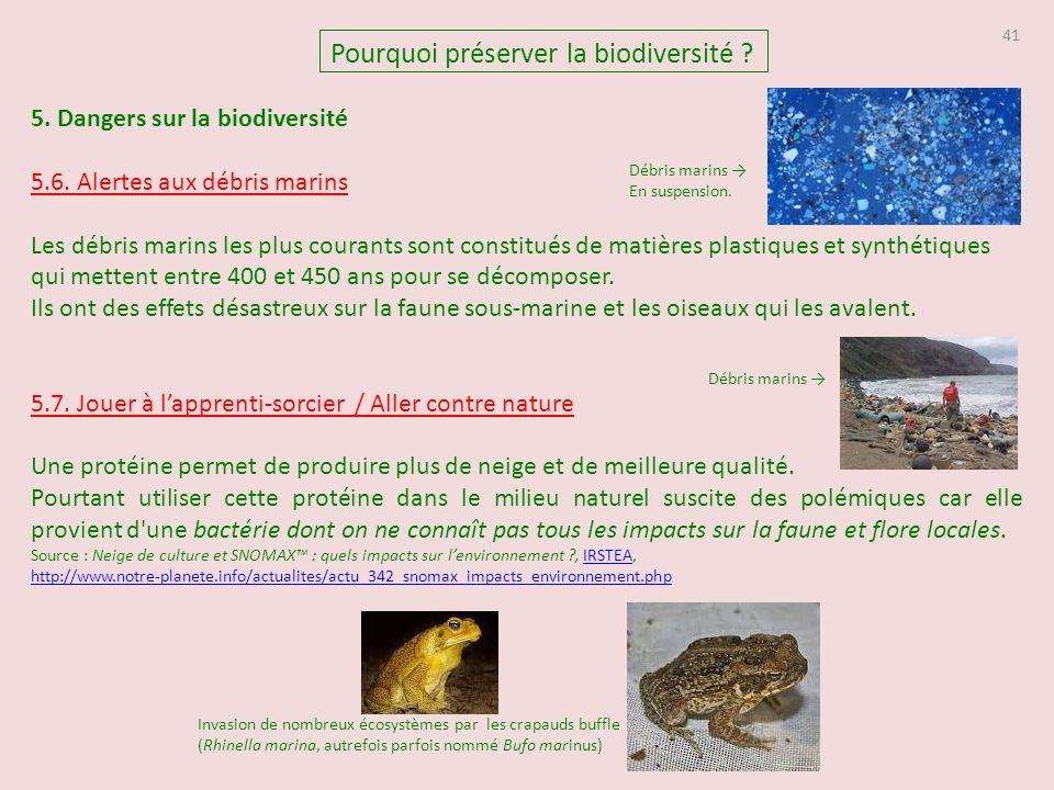 41 5. Dangers sur la biodiversité 5.6. Alertes aux débris marins Les débris marins les plus courants sont constitués de matières plastiques et synthét