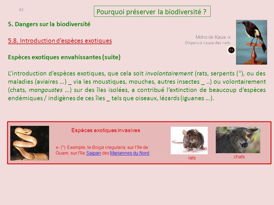 43 5. Dangers sur la biodiversité 5.8. Introduction d'espèces exotiques Espèces exotiques envahissantes (suite) L'introduction d'espèces exotiques, qu