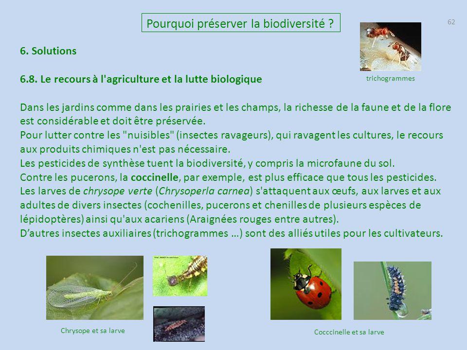 62 Pourquoi préserver la biodiversité ? 6. Solutions 6.8. Le recours à l'agriculture et la lutte biologique Dans les jardins comme dans les prairies e