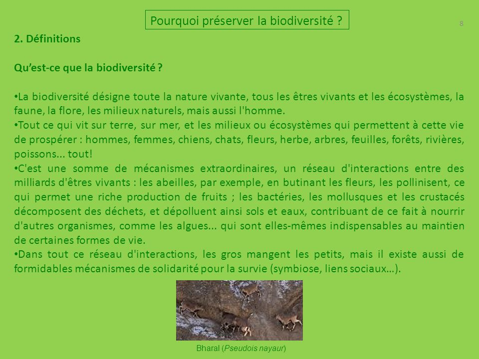 8 2. Définitions Qu'est-ce que la biodiversité ? La biodiversité désigne toute la nature vivante, tous les êtres vivants et les écosystèmes, la faune,