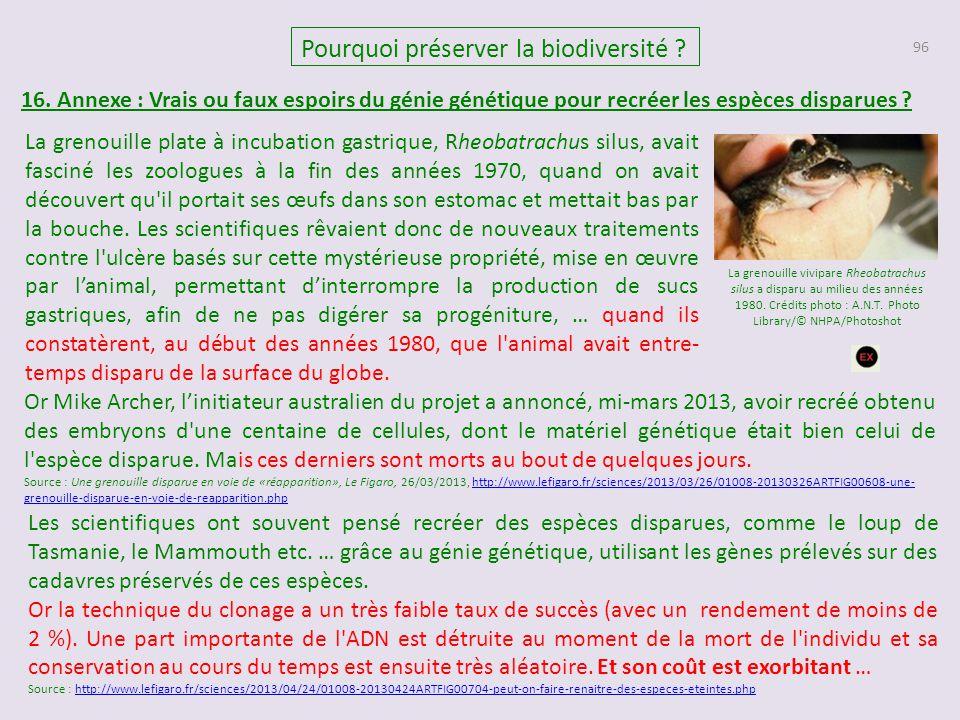96 Pourquoi préserver la biodiversité ? 16. Annexe : Vrais ou faux espoirs du génie génétique pour recréer les espèces disparues ? La grenouille vivip