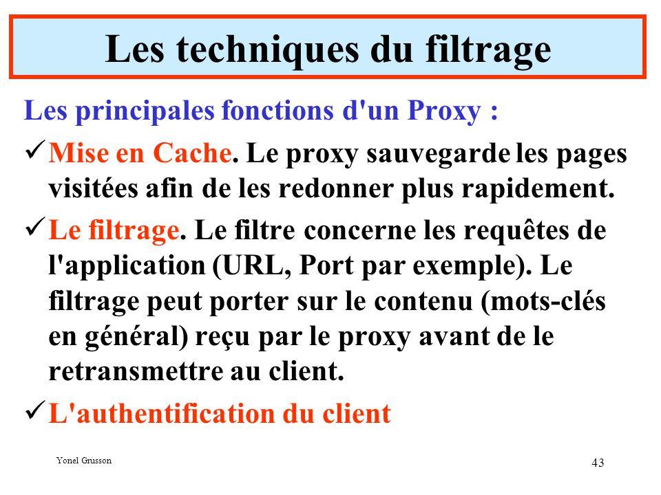 Yonel Grusson 43 Les principales fonctions d un Proxy : Mise en Cache.