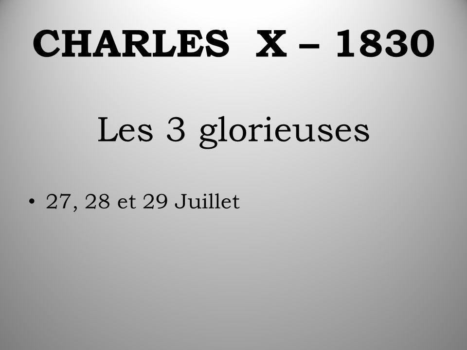 CHARLES X – 1830 Les 3 glorieuses 27, 28 et 29 Juillet