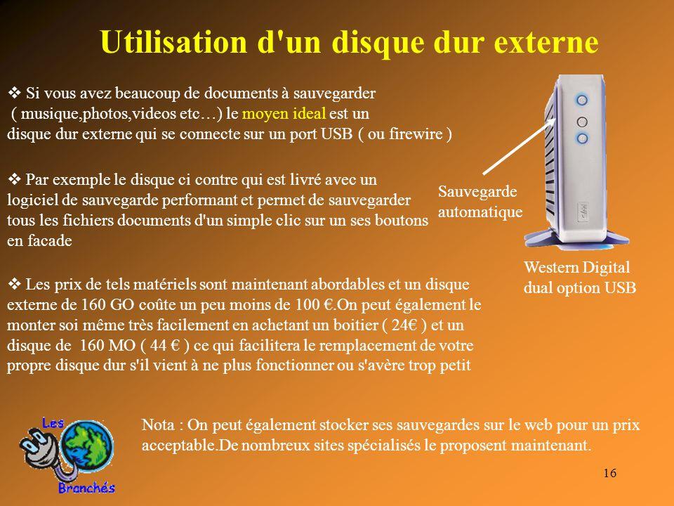 16 Utilisation d'un disque dur externe Western Digital dual option USB  Si vous avez beaucoup de documents à sauvegarder ( musique,photos,videos etc…
