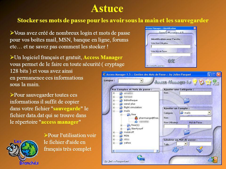 18 Astuce Stocker ses mots de passe pour les avoir sous la main et les sauvegarder  Vous avez créé de nombreux login et mots de passe pour vos boîtes