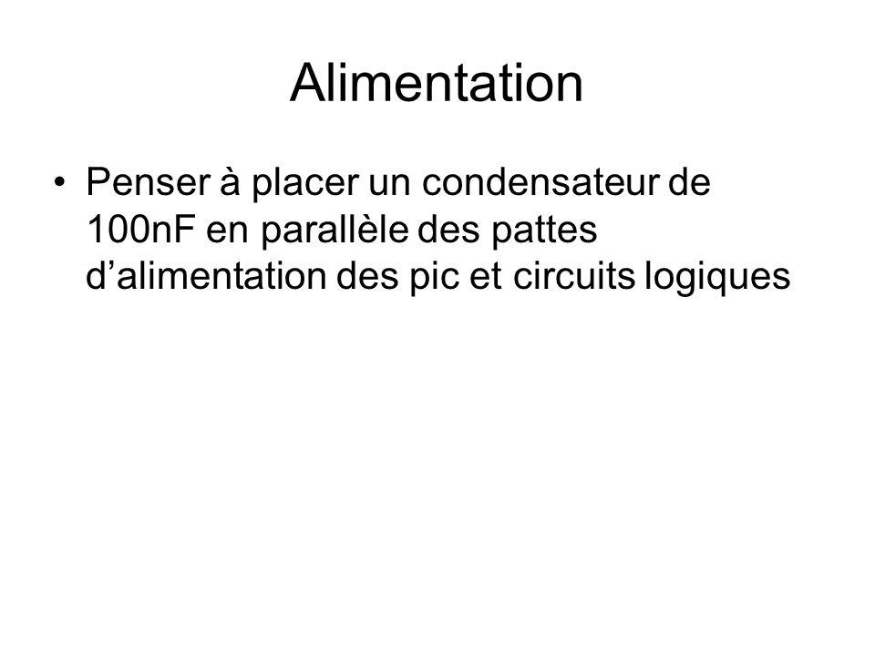Alimentation Penser à placer un condensateur de 100nF en parallèle des pattes d'alimentation des pic et circuits logiques