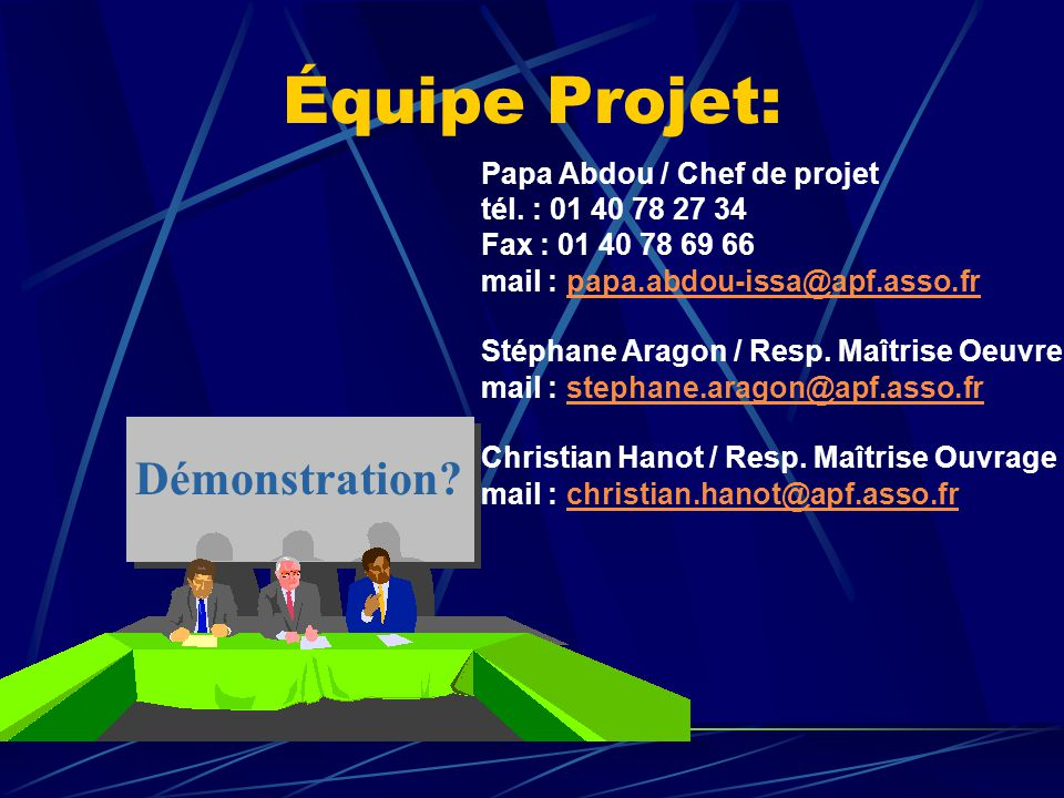Équipe Projet: Papa Abdou / Chef de projet tél. : 01 40 78 27 34 Fax : 01 40 78 69 66 mail : papa.abdou-issa@apf.asso.frpapa.abdou-issa@apf.asso.fr St