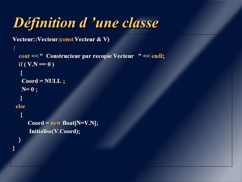Définition d 'une classe Solution obligatoire : Redéfinir le constructeur par recopie.