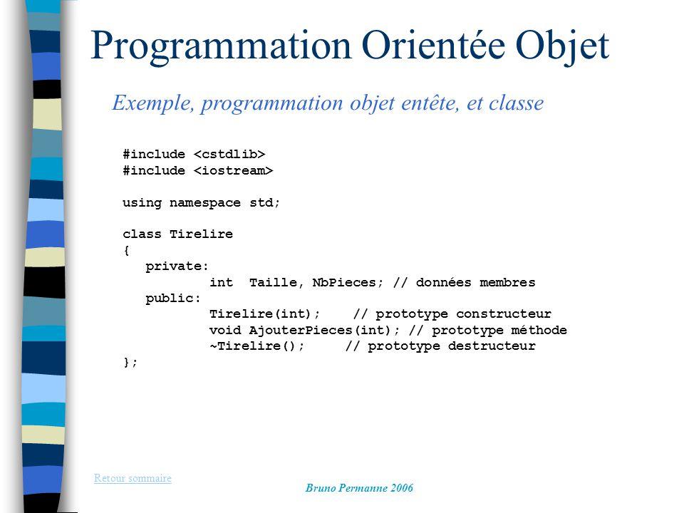 Programmation Orientée Objet Exemple, programmation objet entête, et classe Retour sommaire Bruno Permanne 2006 #include using namespace std; class Ti