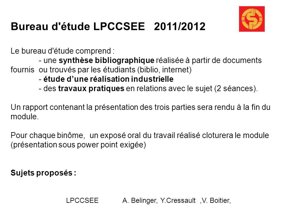 Bureau d'étude LPCCSEE 2011/2012 Le bureau d'étude comprend : - une synthèse bibliographique réalisée à partir de documents fournis ou trouvés par les