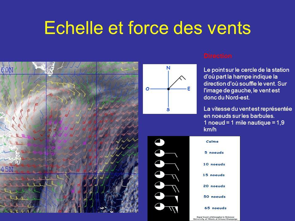 Echelle et force des vents Direction Le point sur le cercle de la station d'où part la hampe indique la direction d'où souffle le vent. Sur l'image de