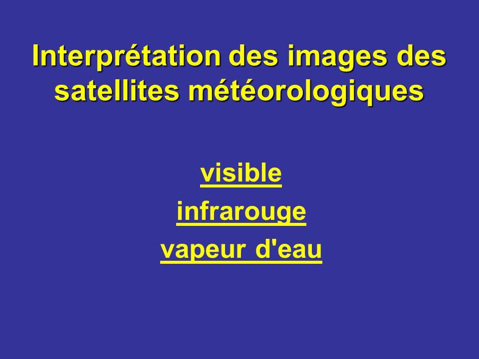 Interprétation des images des satellites météorologiques visible infrarouge vapeur d eau