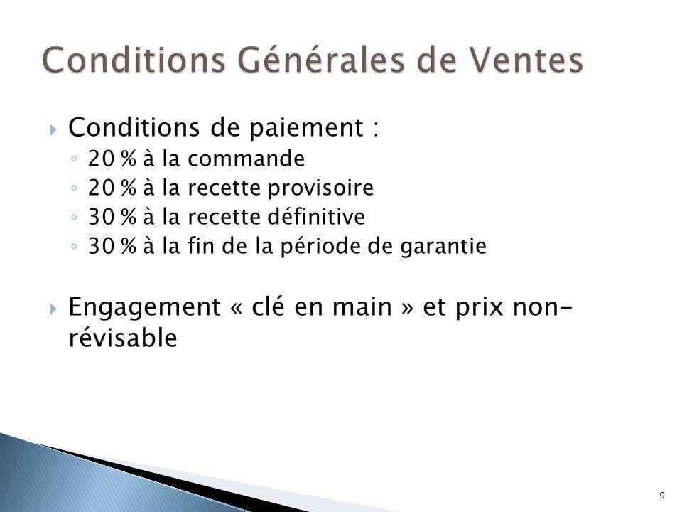  Conditions de paiement : ◦ 20 % à la commande ◦ 20 % à la recette provisoire ◦ 30 % à la recette définitive ◦ 30 % à la fin de la période de garanti