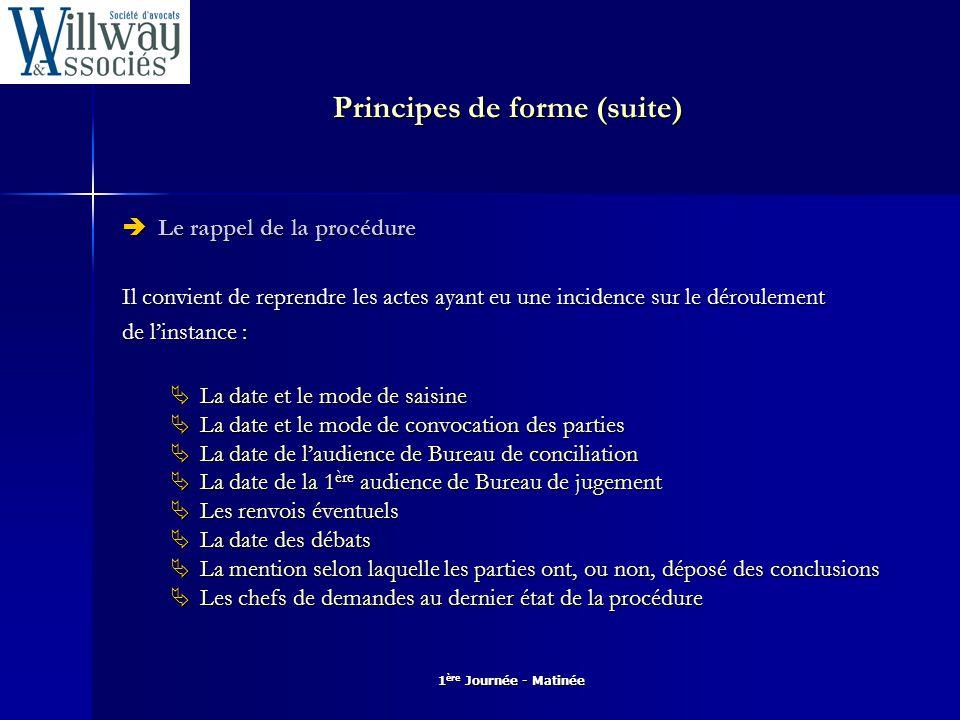 1 ère Journée - Matinée Principes de forme (suite)  L'exposé des faits et les prétentions des parties Cf.