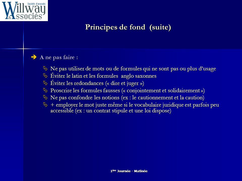 1 ère Journée - Matinée Principes de fond (suite)  Les exigences de la Cour de cassation Cf.