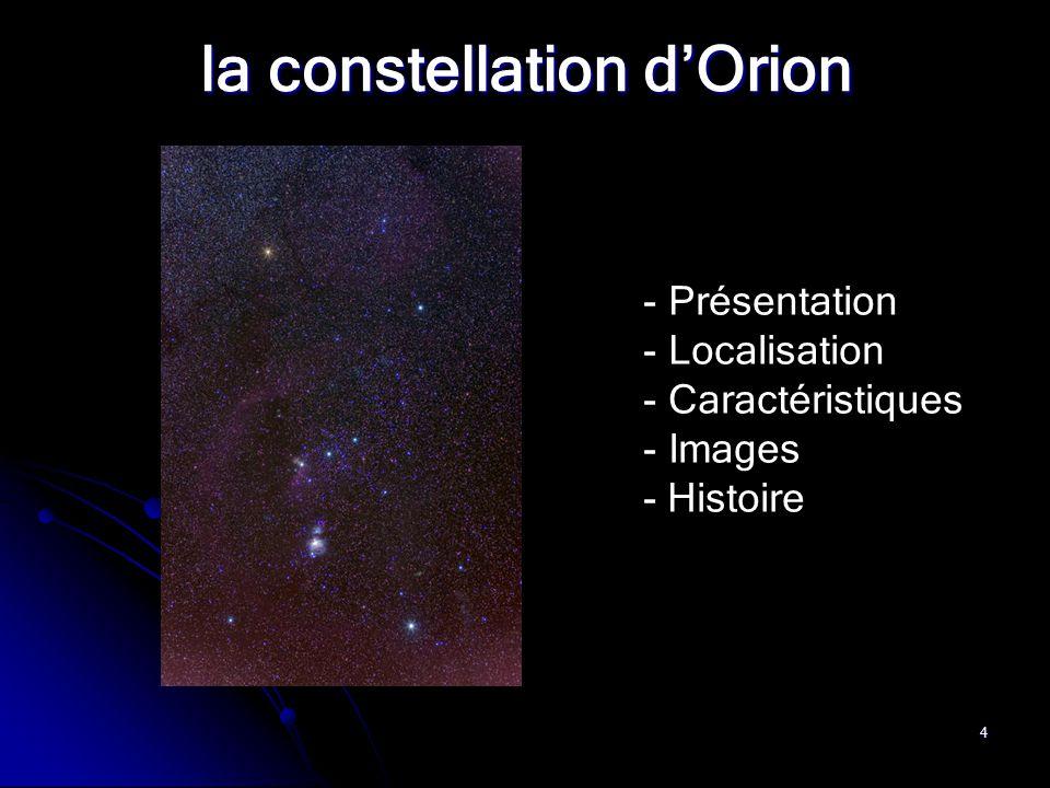 4 la constellation d'Orion - Présentation - Localisation - Caractéristiques - Images - Histoire