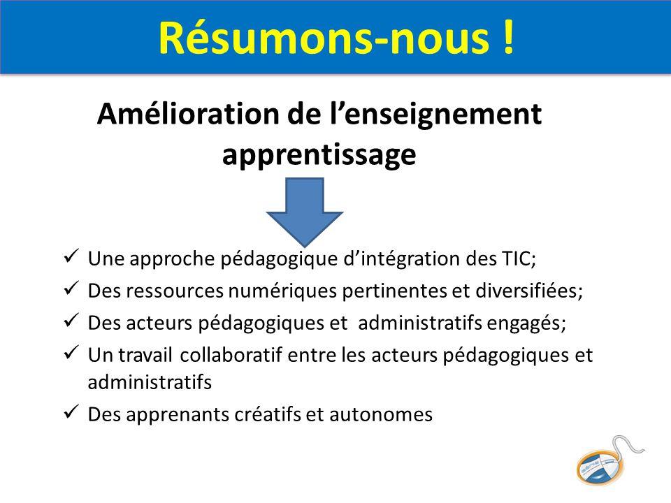 Une approche pédagogique d'intégration des TIC; Des ressources numériques pertinentes et diversifiées; Des acteurs pédagogiques et administratifs enga