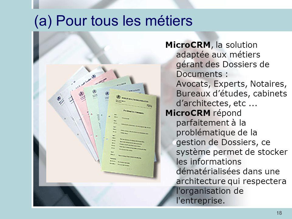 18 MicroCRM, la solution adaptée aux métiers gérant des Dossiers de Documents : Avocats, Experts, Notaires, Bureaux d'études, cabinets d'architectes, etc...