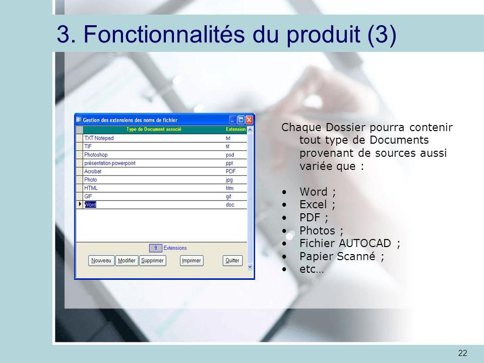 22 Chaque Dossier pourra contenir tout type de Documents provenant de sources aussi variée que : Word ; Excel ; PDF ; Photos ; Fichier AUTOCAD ; Papier Scanné ; etc… 3.