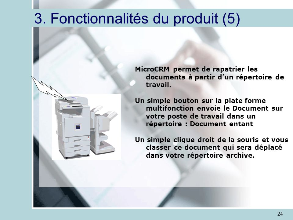 24 MicroCRM permet de rapatrier les documents à partir d'un répertoire de travail.