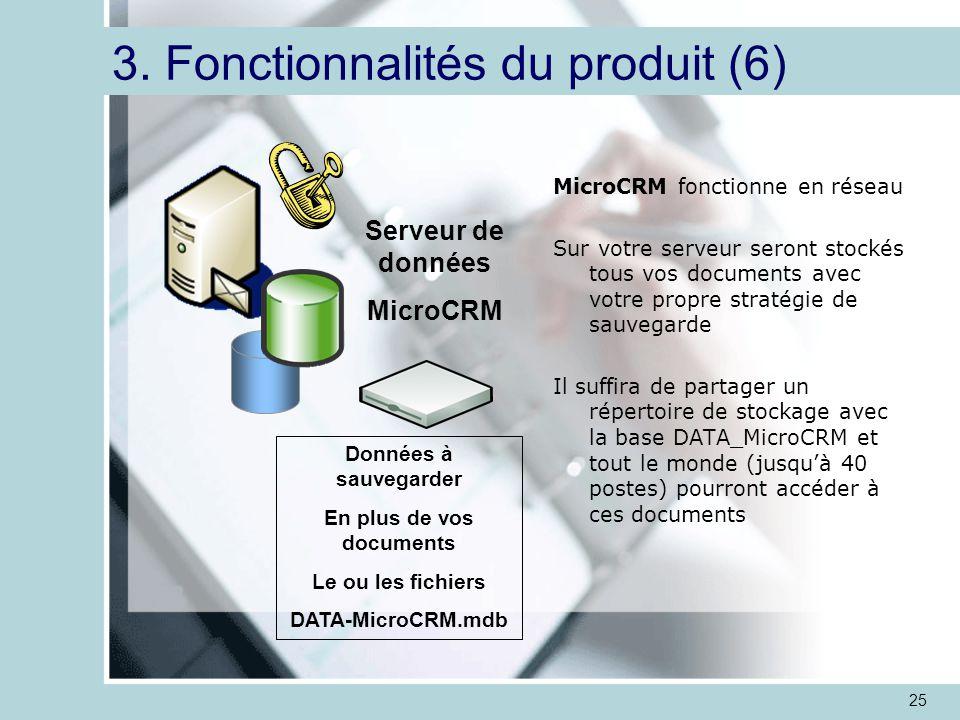 25 MicroCRM fonctionne en réseau Sur votre serveur seront stockés tous vos documents avec votre propre stratégie de sauvegarde Il suffira de partager un répertoire de stockage avec la base DATA_MicroCRM et tout le monde (jusqu'à 40 postes) pourront accéder à ces documents 3.