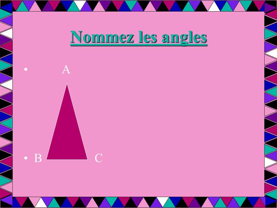 Nommez les angles A B C
