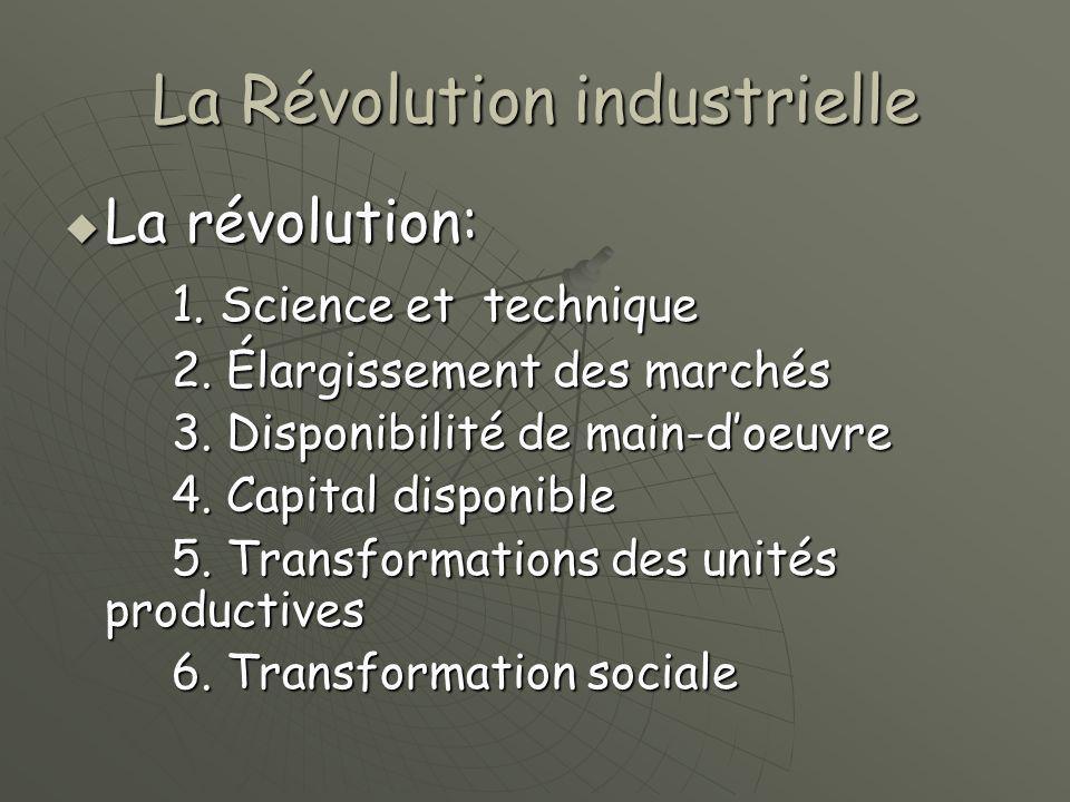 La Révolution industrielle  La révolution: 1.Science et technique 2.