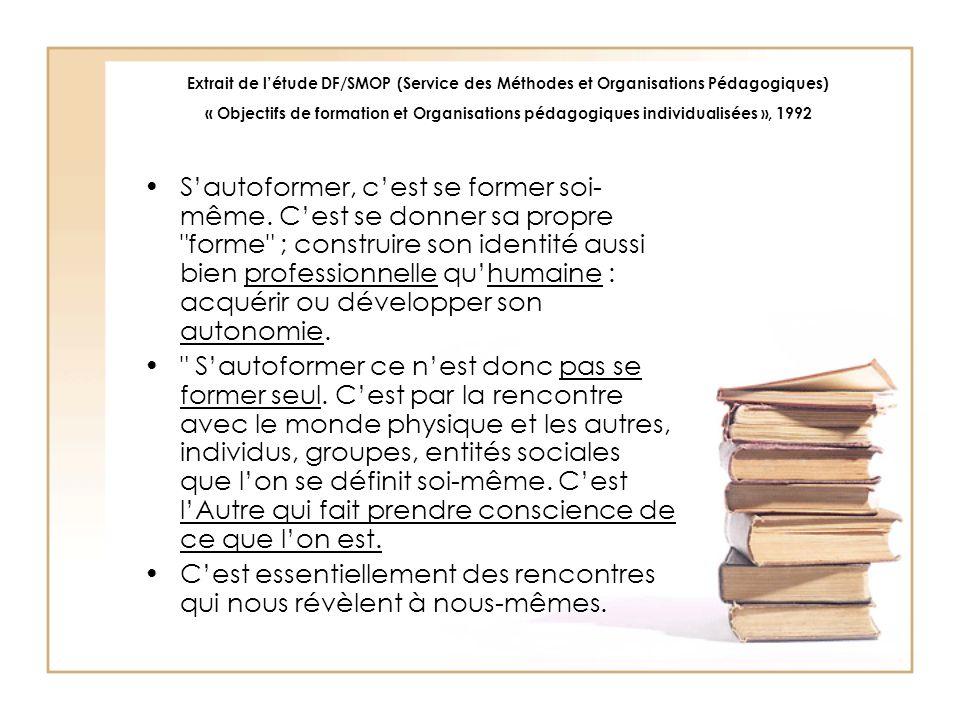 Extrait de l'étude DF/SMOP (Service des Méthodes et Organisations Pédagogiques) « Objectifs de formation et Organisations pédagogiques individualisées