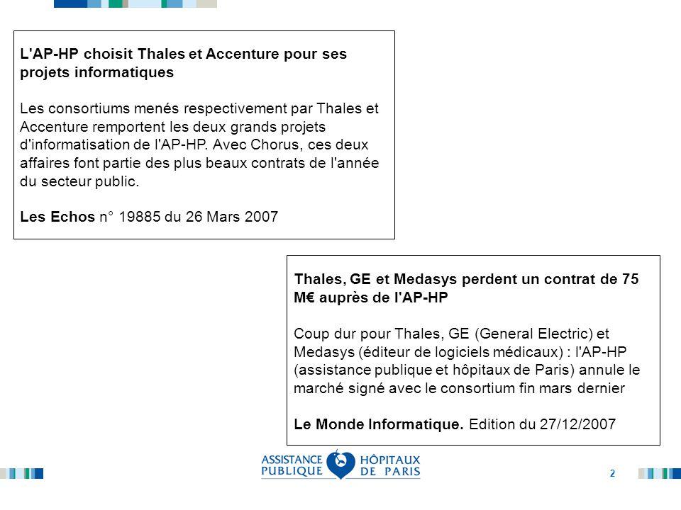 2 L'AP-HP choisit Thales et Accenture pour ses projets informatiques Les consortiums menés respectivement par Thales et Accenture remportent les deux