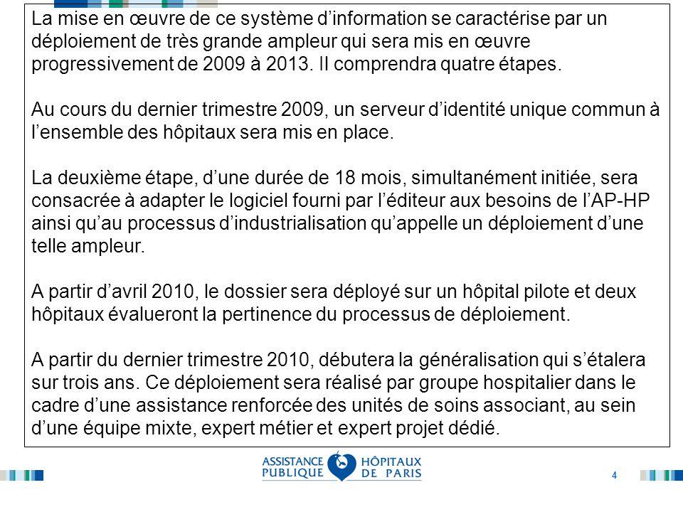 4 La mise en œuvre de ce système d'information se caractérise par un déploiement de très grande ampleur qui sera mis en œuvre progressivement de 2009