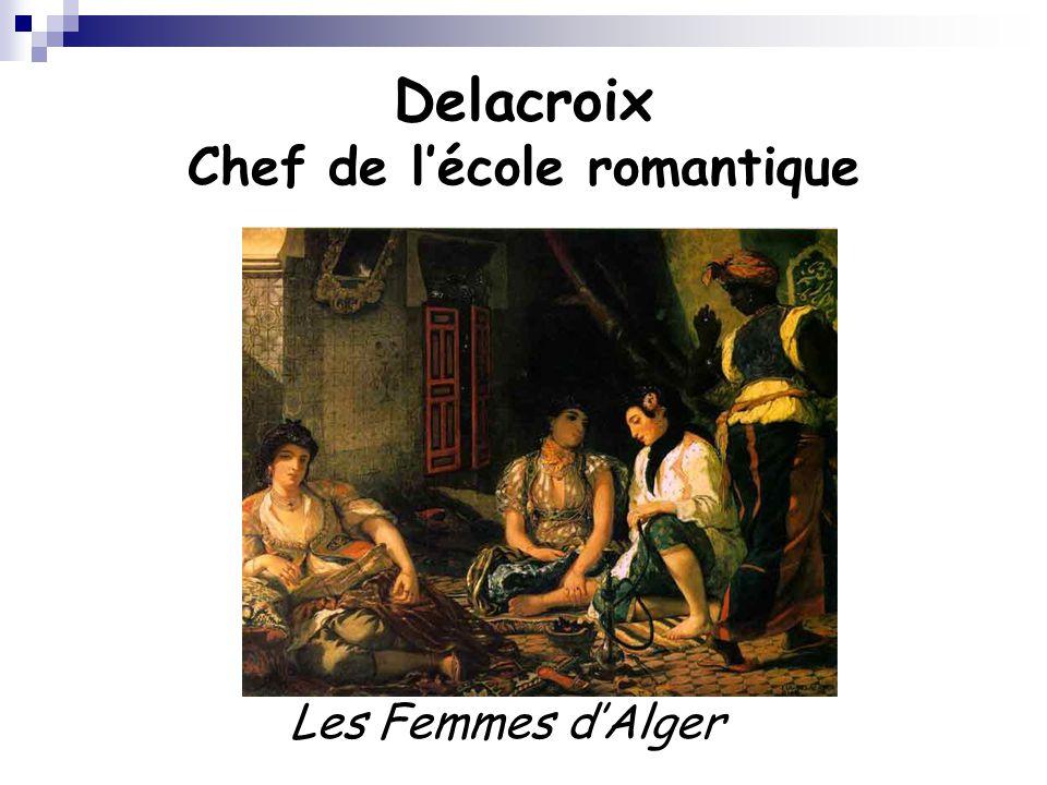 Delacroix Chef de l'école romantique Les Femmes d'Alger