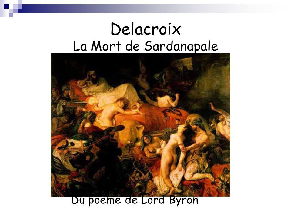 Delacroix La Mort de Sardanapale Du poème de Lord Byron
