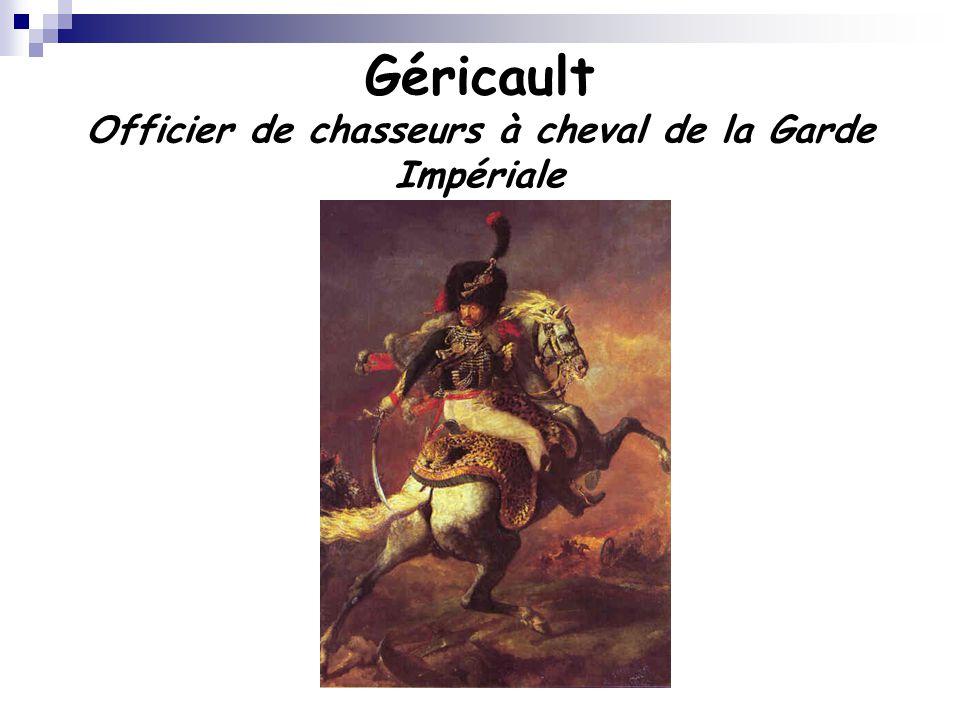Géricault Officier de chasseurs à cheval de la Garde Impériale