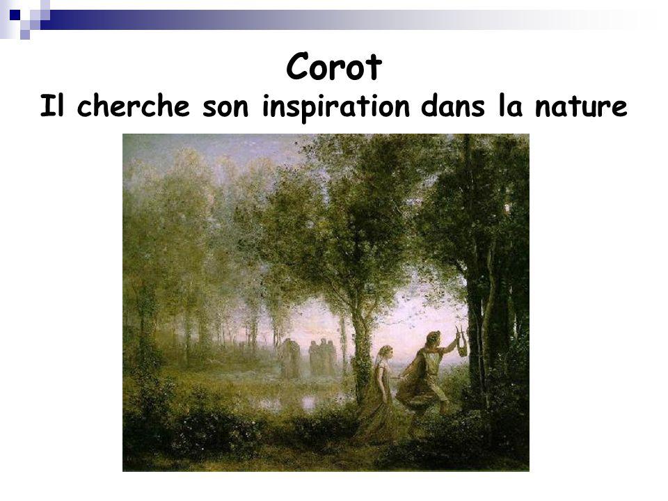 Corot Il cherche son inspiration dans la nature