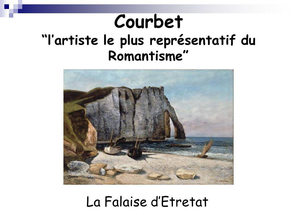"""Courbet """"l'artiste le plus représentatif du Romantisme"""" La Falaise d'Etretat"""