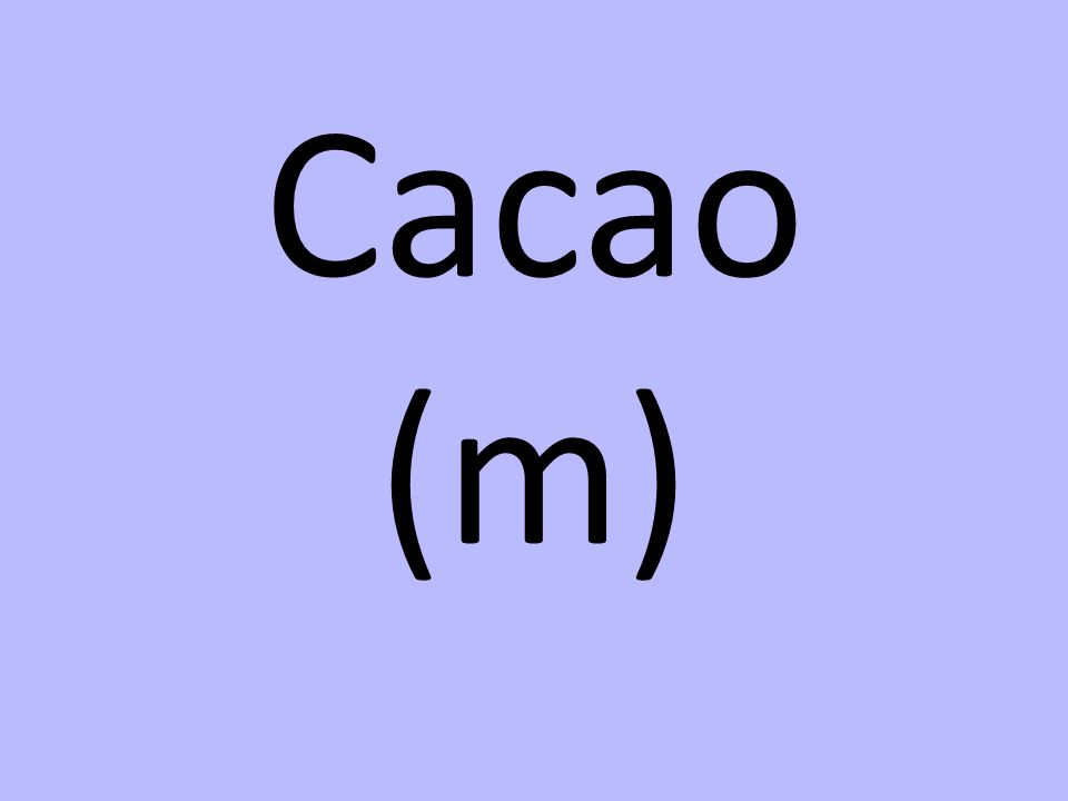 Cacao (m)