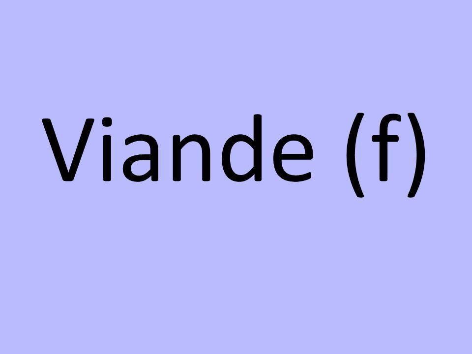 Viande (f)