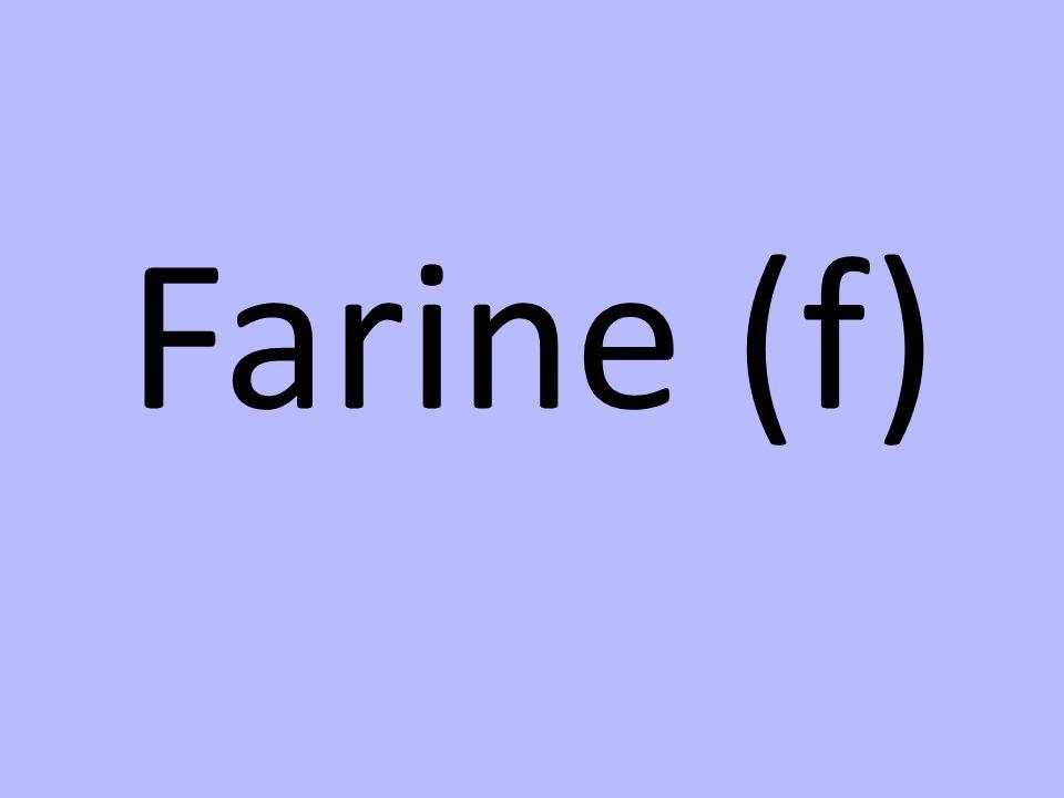 Farine (f)