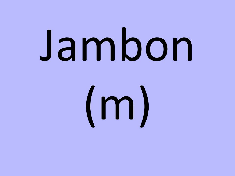 Jambon (m)