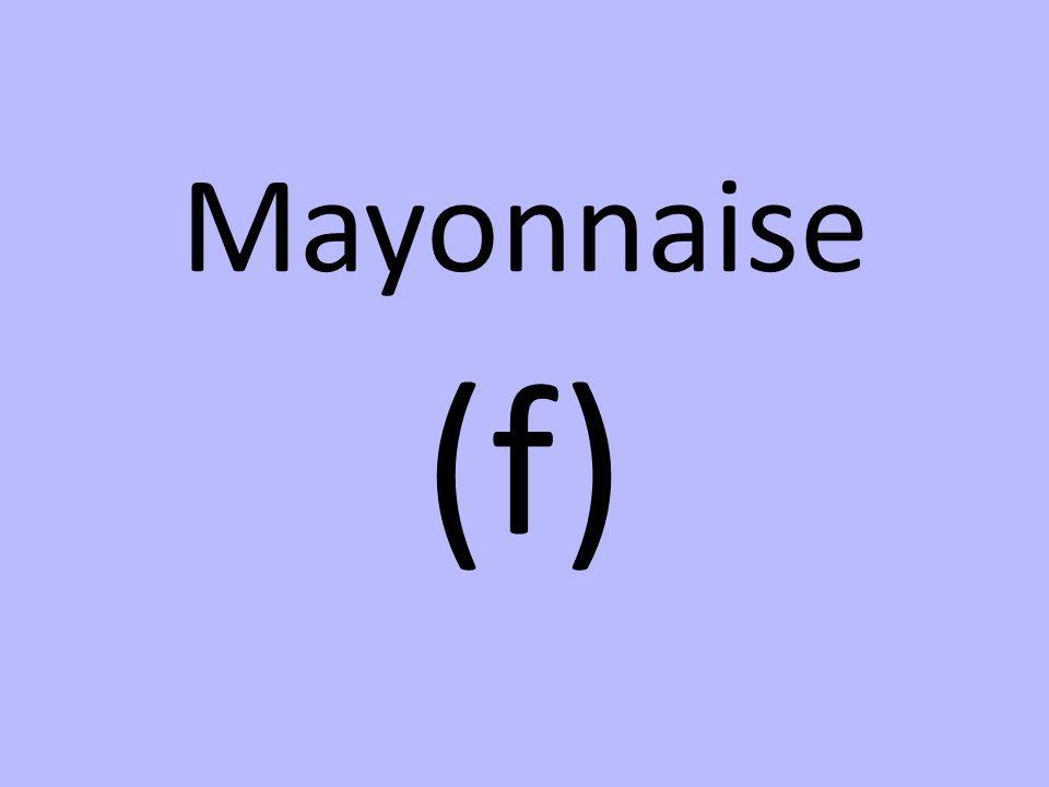 Mayonnaise (f)