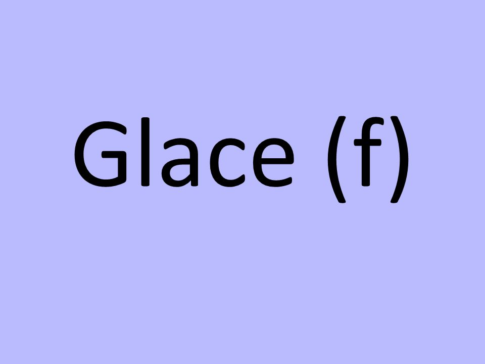 Glace (f)