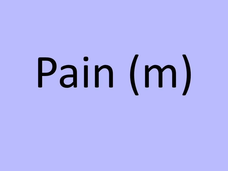 Pain (m)