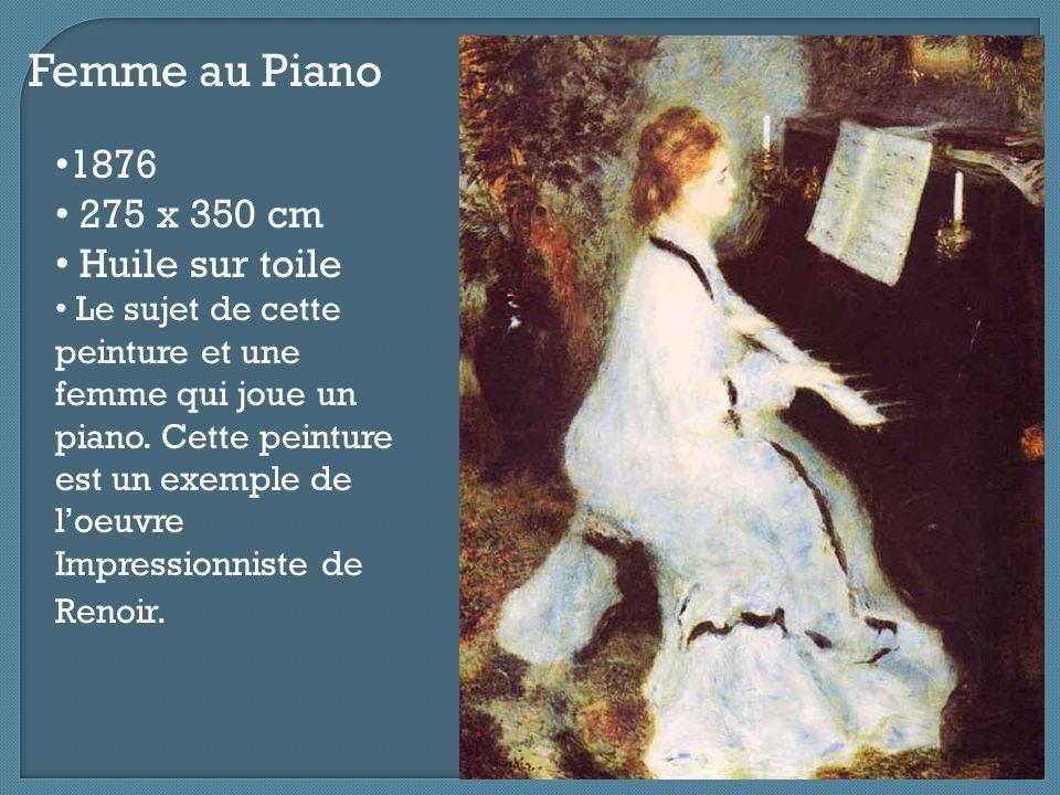 Femme au Piano 1876 275 x 350 cm Huile sur toile Le sujet de cette peinture et une femme qui joue un piano. Cette peinture est un exemple de l'oeuvre