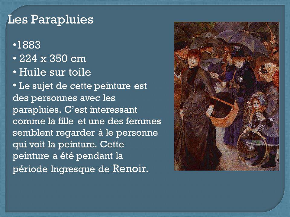 Les Parapluies 1883 224 x 350 cm Huile sur toile Le sujet de cette peinture est des personnes avec les parapluies. C'est interessant comme la fille et