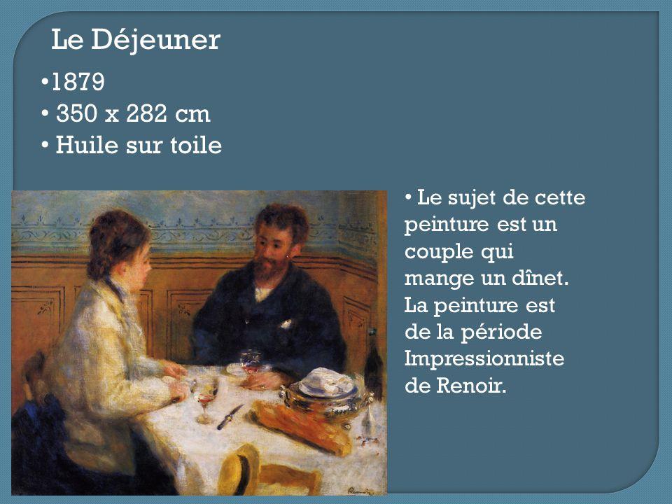 Le Déjeuner 1879 350 x 282 cm Huile sur toile Le sujet de cette peinture est un couple qui mange un dînet. La peinture est de la période Impressionnis